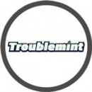 Troublemint